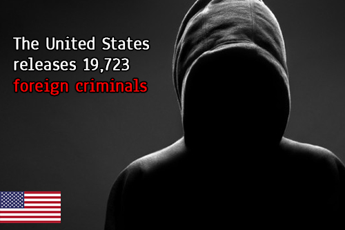 The United States Releases 19,723 Foreign Criminals