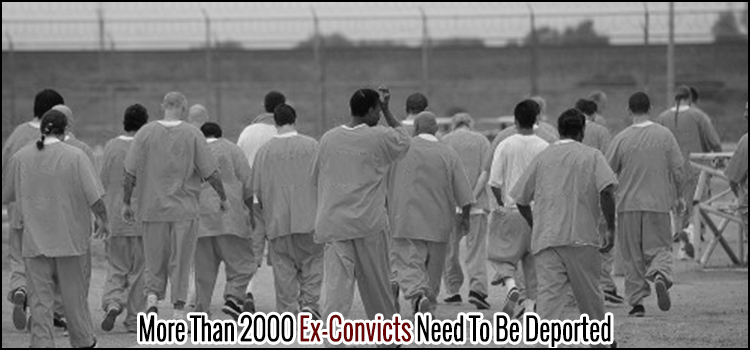 More Than 2000 Ex-Convicts Need To Be Deported