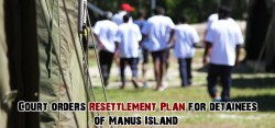 Court orders resettlement plan for detainees of Manus Island