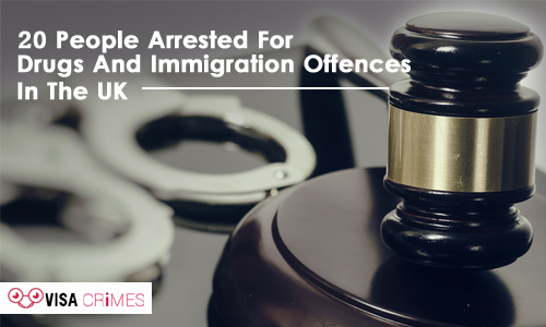 20 People Arrested for Drugs and Immigration Offences in the UK