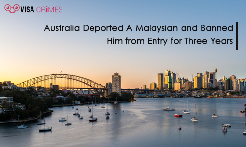 Australia Deported A Malaysian and Banned Him from Entry for Three Years