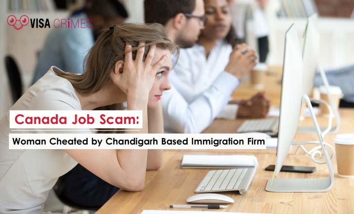 Canada Job Scam: Woman Cheated by Chandigarh Based Immigration Firm