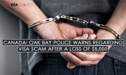 Canada: Oak Bay Police Warns Regarding Visa Scam After a Loss of $5,000