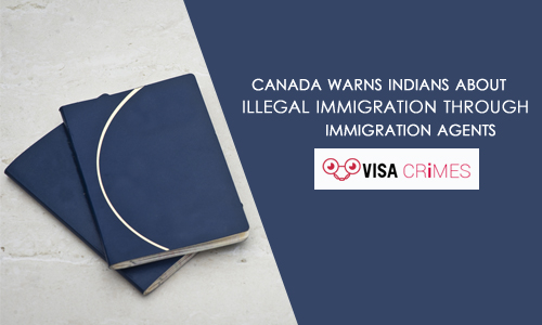 Canada Warns Indians About Illegal Immigration through Immigration Consultants