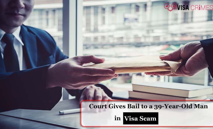 Court Gives Bail to a 39-Year-Old Man in Visa Scam