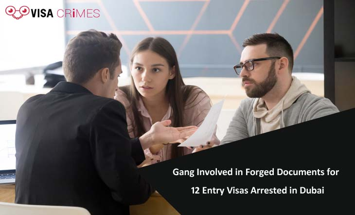 Gang Involved in Forged Documents for 12 Entry Visas Arrested in Dubai