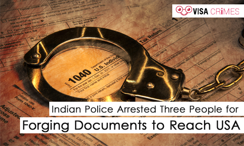 Indian Police Arrested Three People for Forging Documents to Reach USA