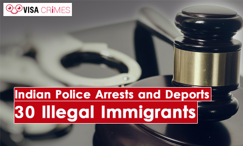 Indian Police Arrests and Deports 30 Illegal Immigrants