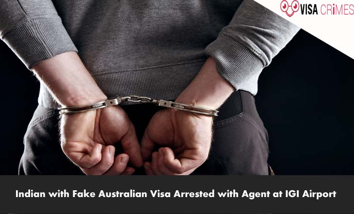 Indian with Fake Australian Visa Arrested with Agent at IGI Airport