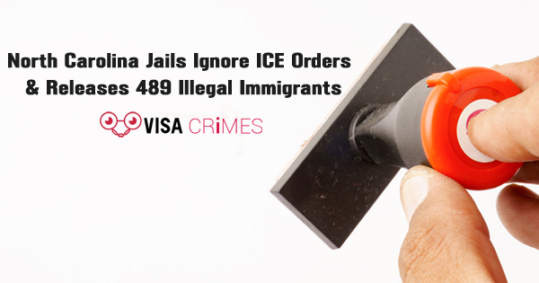 North Carolina Jails Ignore ICE Orders & Releases 489 Illegal Immigrants