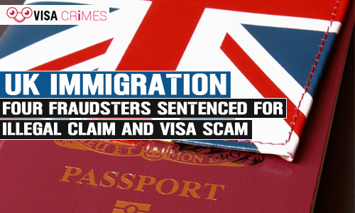 UK Immigration: Four Fraudsters Sentenced for Illegal Claim and Visa Scam