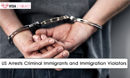US Arrests Criminal Immigrants and Immigration Violators