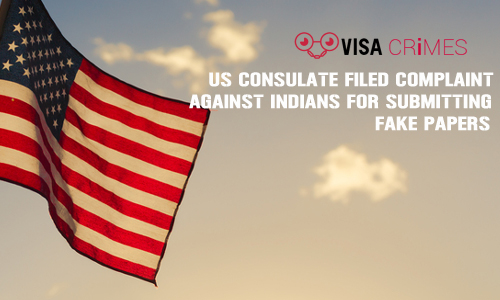 US Consulate Filed Complaint against  Indians for Submitting Fake Papers