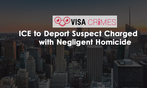US: ICE to Deport Suspect Charged with Negligent Homicide