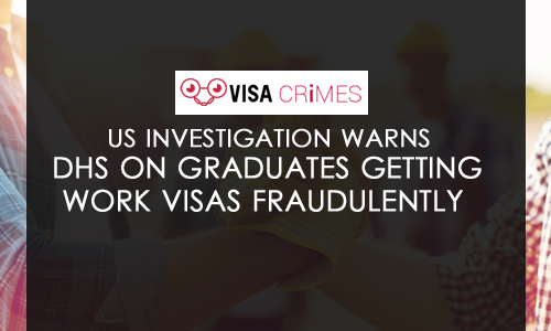US Investigation Warns DHS on Graduates Getting Work Visas Fraudulently