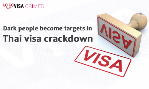 Dark people become targets in Thai visa crackdown