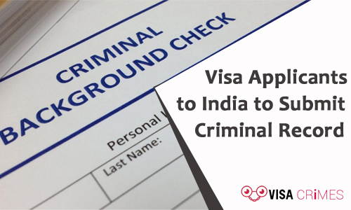 Visa Applicants to India to Submit Criminal Record (1)
