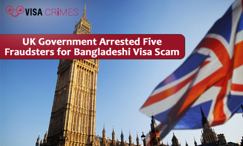 UK Government Arrested Five Fraudsters for Bangladeshi Visa Scam
