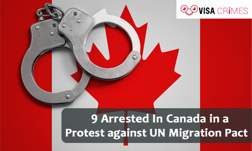 9 Arrested In Canada in a Protest against UN Migration Pact