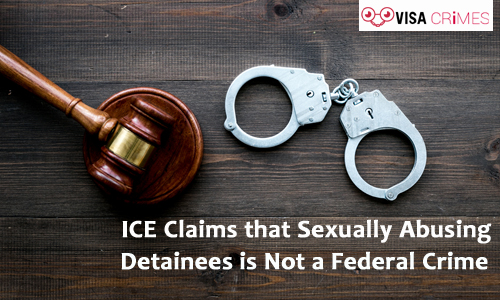 ICE Claims that Sexually Abusing Detainees is Not a Federal Crime