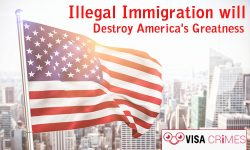 Illegal Immigration will Destroy America's Greatness