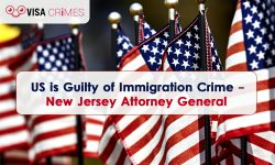 US is Guilty of Immigration Crime- New Jersey Attorney General