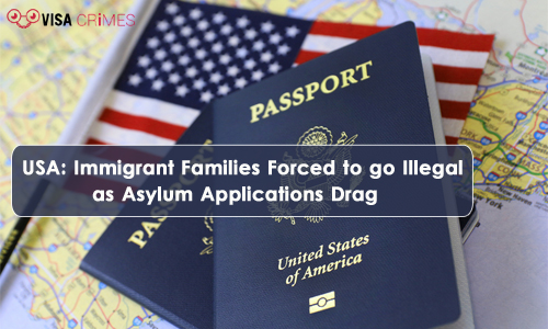 USA: Immigrant Families Forced to go Illegal as Asylum Applications Drag