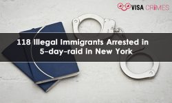 118 Illegal Immigrants Arrested in 5-day-raid in New York