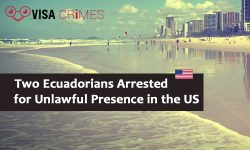 Two Ecuadorians Arrested for Unlawful Presence in the US