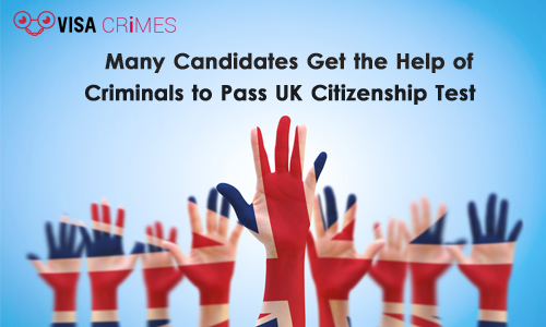 Many Candidates Get the Help of Criminals to Pass UK Citizenship Test