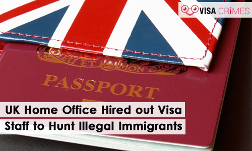 UK Home Office Hired out Visa Staff to Hunt Illegal Immigrants