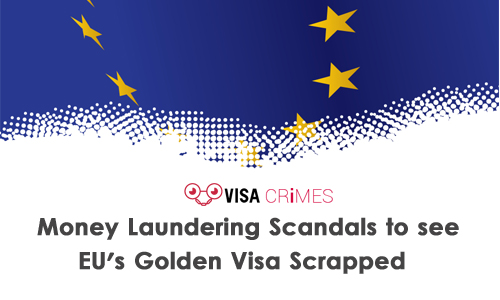 Money Laundering Scandals to see EU's Golden Visa Scrapped