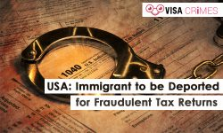 USA: Immigrant to be Deported for Fraudulent Tax Returns