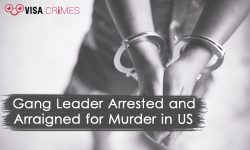 Gang Leader Arrested and Arraigned for Murder in US