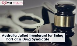 Australia Jailed Immigrant for Being Part of a Drug Syndicate