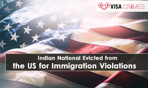Indian National Evicted from the US for Immigration Violations