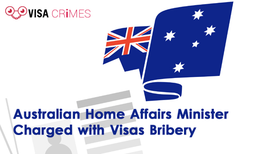 Australian Home Affairs Minister Charged with Visas Bribery