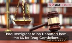 Iraqi Immigrant to be Deported from the US for Drug Convictions