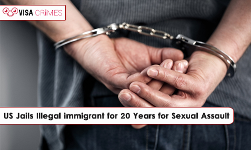 USA: Illegal Immigrant Sentenced for Sexually Assaulting Minor