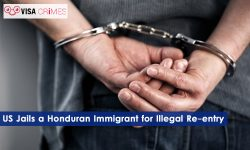US Jails a Honduran Immigrant for Illegal Re-entry